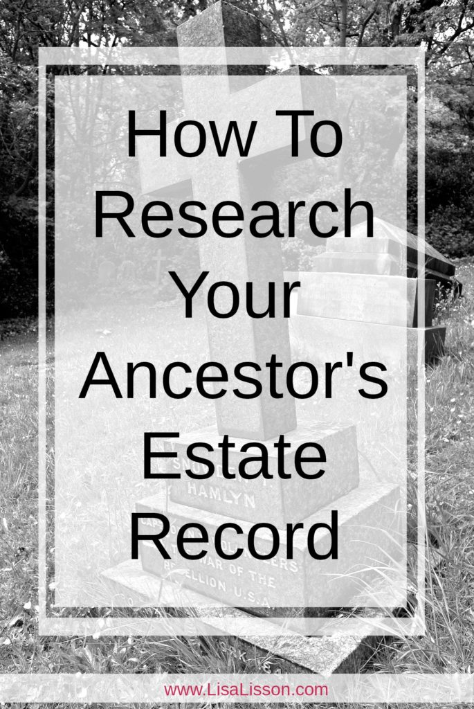 Need help understanding your ancestor's estate record? Find tips and strategies to get the most out of your genealogy research. #genealogy #estaterecords #ancestors #areyoumycousin