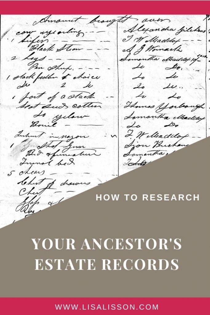 Make sure you are getting ALL of the clues from your ancestor's estate records. You'll be surpirsed what you can find! #genealogy #ancestors #estaterecords