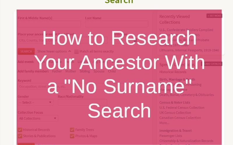 Tutorial: How to Research Your Ancestor With a No-Surname Search