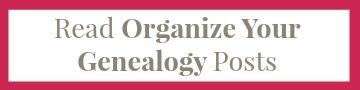 Organize Your Genealogy Posts