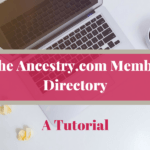 Tutorial: The Ancestry.com Member Directory