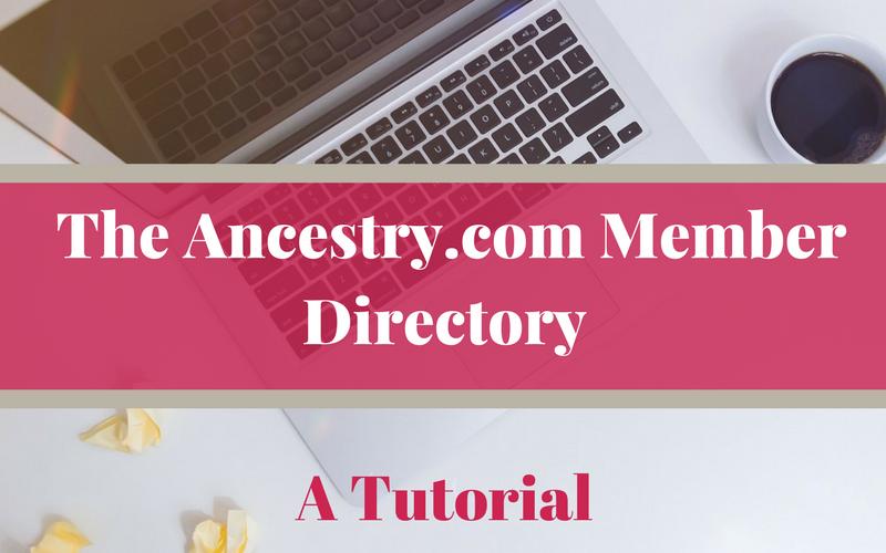 Tutorial: The Ancestry.com Member Directory