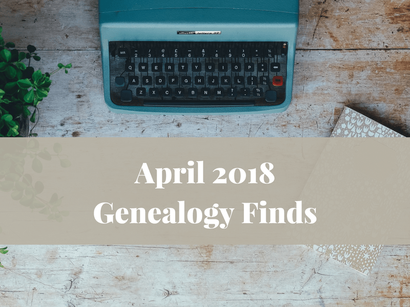 April 2018 genealogy finds for new and newly updated records online. Don't miss out on pertinent genealogy records as they come online.