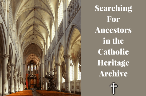 Catholic church records from the Catholic Heritage Archive at FindMyPast are valuable resources for the genealogy researcher!
