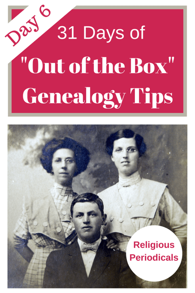 Using religious periodicals in genealogy research is often an overlooked source of information for your ancestors. Religious periodicals should be a part of your genealogy toolbox. #genealogy #genealogytips #areyoumycousin #ancestors #familyhistory