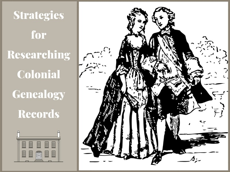 Finding your early American ancestor may seem daunting, but it's not impossible. Explore these strategies for researching colonial genealogy records.