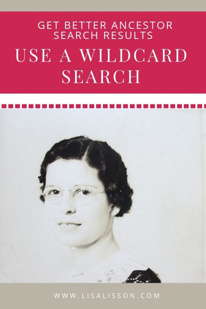 Need better ancestor search results online? Try using a wildcard search as part of your genealogy research. #genealogy #ancestors #familyhistory